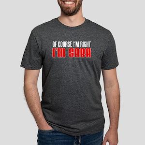 I'm Right I'm Saba T-Shirt