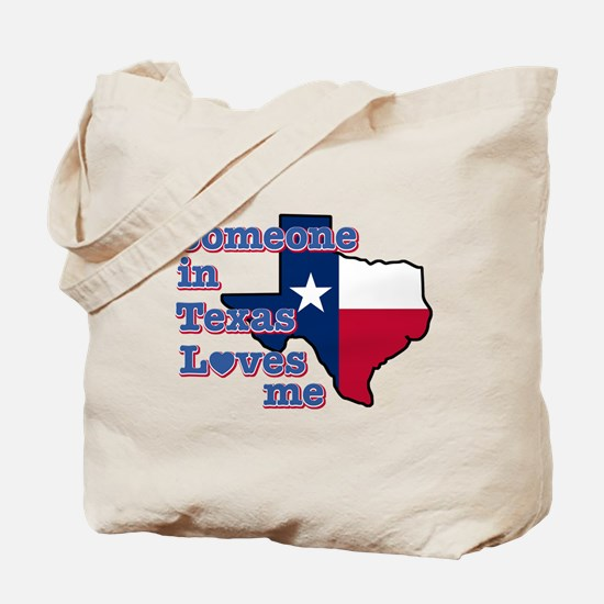 Someone in Texas loves me Tote Bag