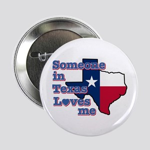 "Someone in Texas loves me 2.25"" Button"