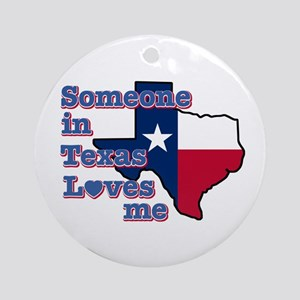 Someone in Texas loves me Ornament (Round)