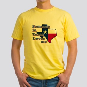 Someone in Texas loves me Yellow T-Shirt