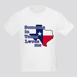 Someone in Texas loves me Kids Light T-Shirt