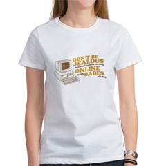 Don't Be Jealous Women's T-Shirt