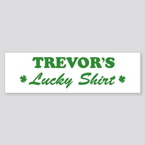 TREVOR - lucky shirt Bumper Sticker