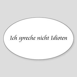 Ich spreche nicht idioten Oval Sticker