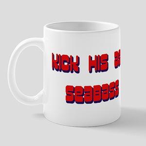Kick his ass Seabass! Mug