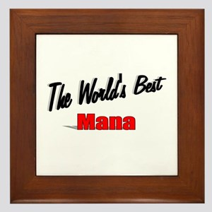 """The World's Best Mana"" Framed Tile"