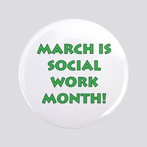 """March is Social Work Month 3.5"""" Button"""