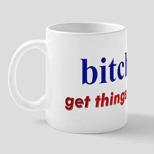 """Hillary - Bitches get things Mug"