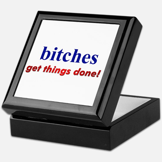 """Hillary - Bitches get things Keepsake Box"