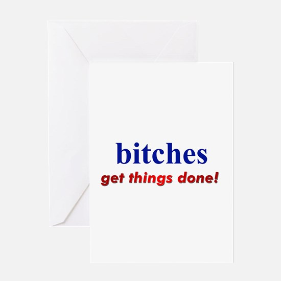 """""""Hillary - Bitches get things Greeting Card"""