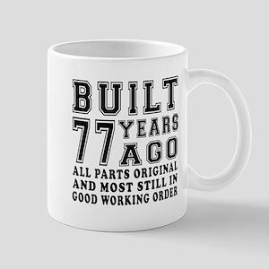 Built 77 Years 11 oz Ceramic Mug