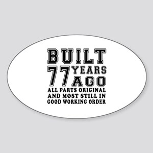 Built 77 Years Sticker (Oval)
