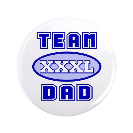 """Team Dad 3.5"""" Button"""