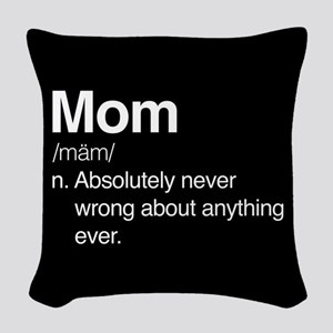 Mom Never Wrong Woven Throw Pillow