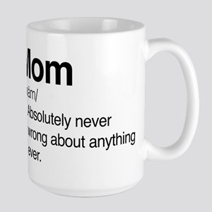 Mom Never Wrong Large Mug