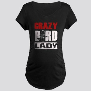Crazy Bird Lady T Shirt Maternity T-Shirt