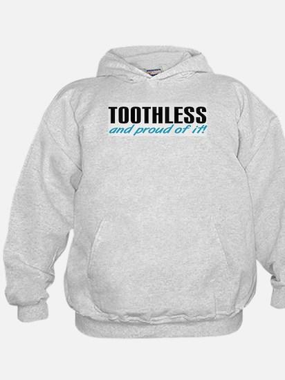 Toothless & proud Hoodie