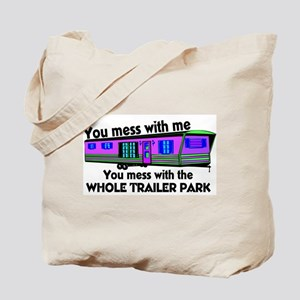 ...mess with whole trailer pa Tote Bag