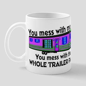 ...mess with whole trailer pa Mug