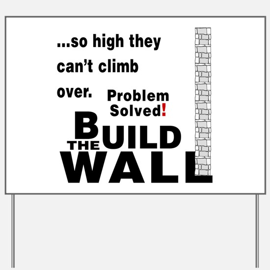 Build the Wall Yard Sign