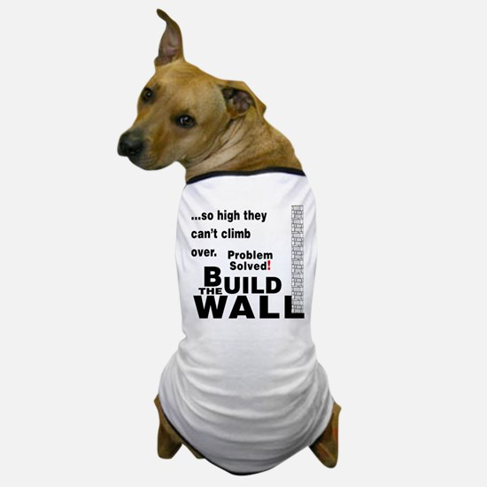 Build the Wall Dog T-Shirt