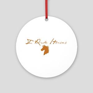 I Ride Horse Ornament (Round)