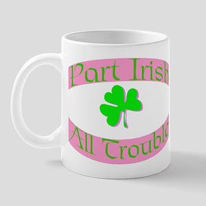 part irish all trouble. pink Mug