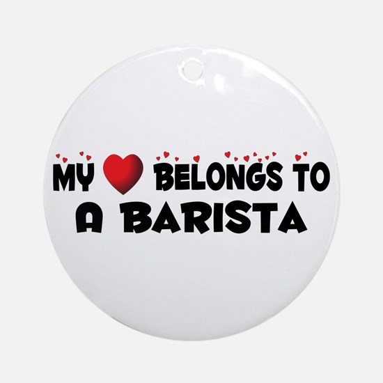 Belongs To A Barista Ornament (Round)
