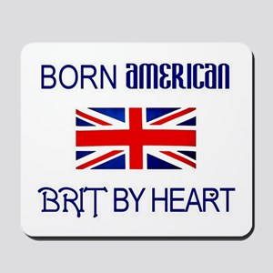 Born American, British by Hea Mousepad