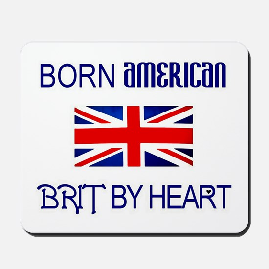 Born American, British by Hea Mousepad