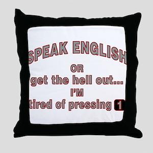 Speak English or... Throw Pillow