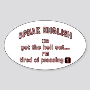Speak English or... Oval Sticker