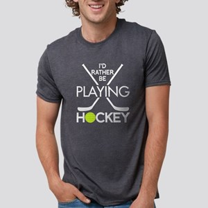 I'd Rather Be Playing Hockey T Shirt T-Shirt