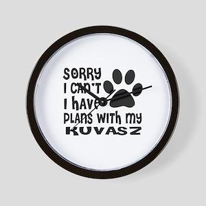 I Have Plans With My Kuvasz Dog Wall Clock