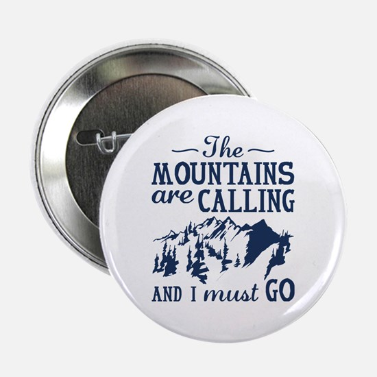 """The Mountains Are Calling 2.25"""" Button"""
