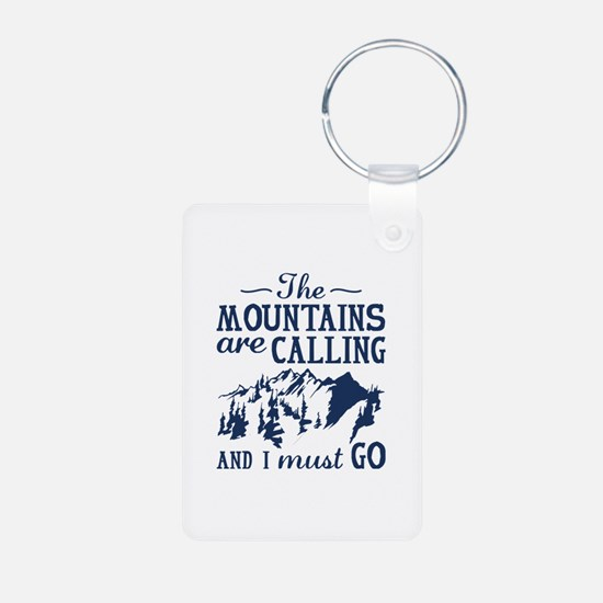 The Mountains Are Calling Keychains