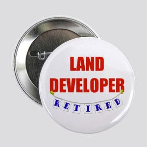 "Retired Land Developer 2.25"" Button"