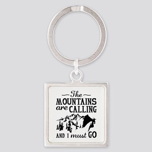 The Mountains Are Calling Square Keychain