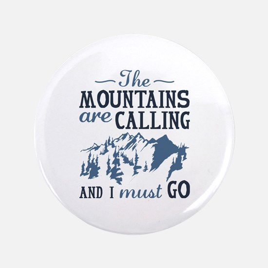 """The Mountains Are Calling 3.5"""" Button"""