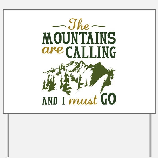 The Mountains Are Calling Yard Sign