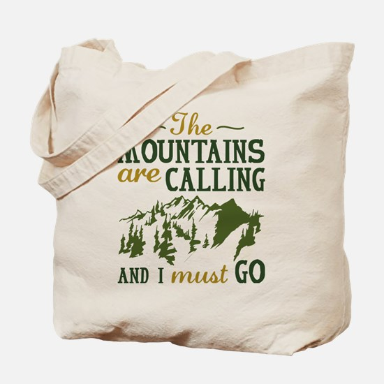The Mountains Are Calling Tote Bag