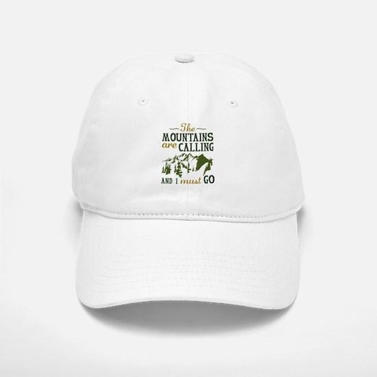 The Mountains Are Calling Baseball Baseball Cap