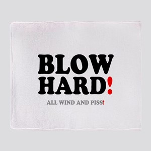 BLOW HARD! - ALL WIND AND PISS! - Throw Blanket