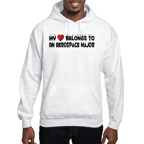 Belongs To An Aerospace Major Hooded Sweatshirt
