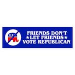 FRIENDS DON'T LET FRIENDS Bumper Sticker