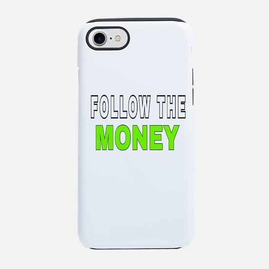 FOLLOW THE MONEY iPhone 8/7 Tough Case
