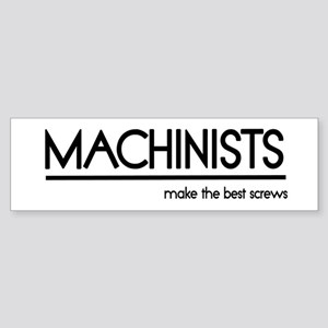 Machinist Joke Bumper Sticker
