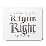 Proud Member of the Religious Right Mousepad