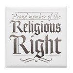 Proud Member of the Religious Right Tile Coaster